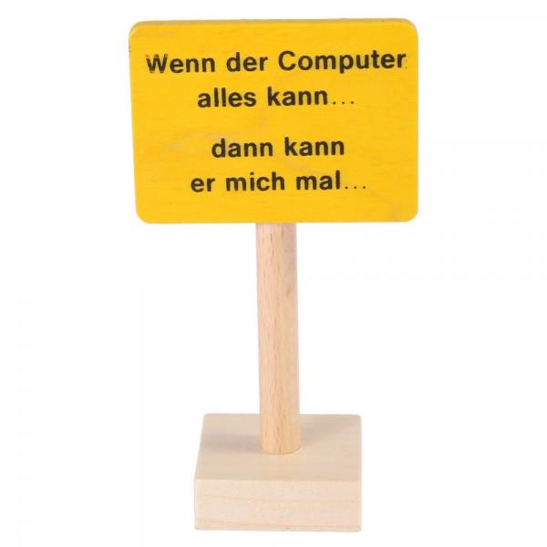 Schild Wenn der Computer…
